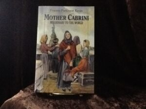 Mother Cabrini: Missionary to the World
